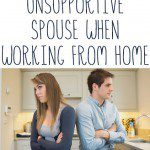 Dealing With an Unsupportive Spouse When Working from Home