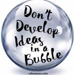 Let Me Pop Your Business Bubble