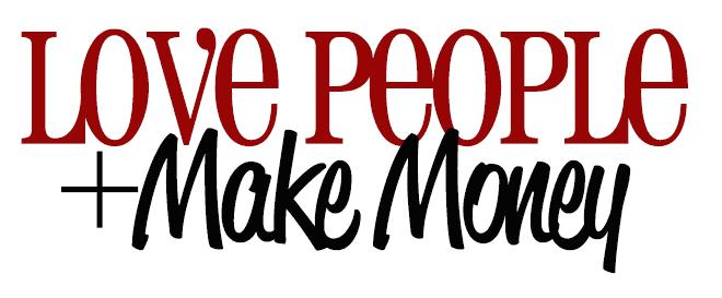 love-people-make-money