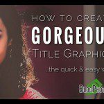 How to Create Title Graphics