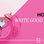 7 Tips on Writing Good Posts Fast
