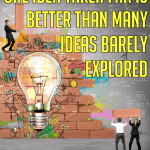 Don't Aim For Lots Of Ideas: Do Lots With One Idea