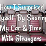 How I Surprised Myself By Sharing My Car & Time With Strangers