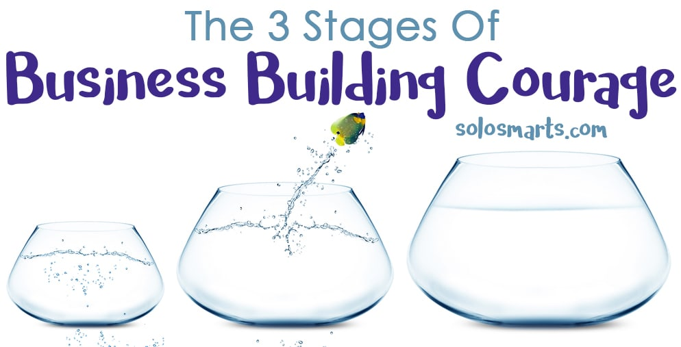 Three Stages Of Business Building Courage